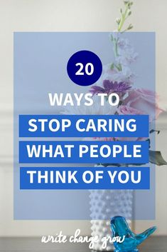 Do you stress and worry about what people think of you? It's time to stop and focus on what's really important. Read 20 ways to stop caring what people think of you.