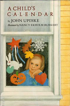 «A Child's Calendar» Illustrator Nancy Ekholm Burkert Author John Updike Country United States Year of publication 1965 Publisher by Alfred A. The Knopf