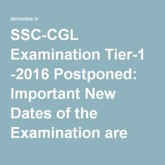 SSC-CGL Examination Tier-1 -2016 Exam Date Postponed: Important New Dates of the Examination are here