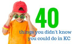 40 Things You Didn't Know You Could Enjoy in Kansas City This Summer - KC Parent - June 2015 - Kansas City