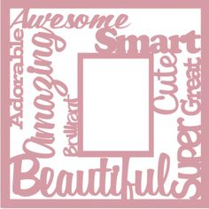 Beautiful, Awesome Frame - 12 x 12 Scrapbook Overlay Laser Die Cut
