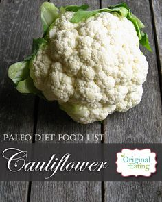 Learn secrets other sites won't tell you about Cauliflower and other foods on the Paleo diet food list including Paleo diet recipes only at Original Eating! Paleo Diet Food List, Diet Recipes, Vegetable Dishes, Cauliflower, Lose Weight, Foods, The Originals, Vegetables, Eat