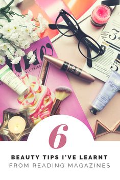 New Post!  Beauty Tips I've Learnt From Reading Magazines!