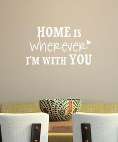 Look at this #zulilyfind! White 'Wherever I'm With You' Wall Wall Quotes Decal #zulilyfinds