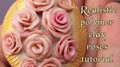 How to make realistic roses polymer clay tutorial