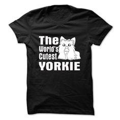 THE WORLDS CUTEST YORKIE T Shirt, Hoodie, Sweatshirt