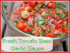 "Fresh Tomato Basil Garlic Sauce (a.k.a. ""Awesome"")"