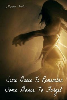 Some dance to remember some dance to forget