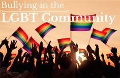LGBT Bullying Prevention: Students in the LGBT community are at a higher risk for bullying than any other students. In 2011, a national survey External link from the Gay, Lesbian and Straight Education Network (GLSEN), found that more than eight in 10 LGBT teens reported that they had been verbally harassed at school because of their sexual orientation.
