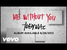 TobyMac performing Me Without You (Official Lyric Video). (P) (C) 2012 ForeFront Records. All righ...
