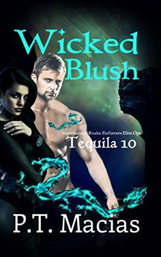 Wicked Blush: Supernatural Realm Enforcers Elite Ops (Tequila 10 Book 4)