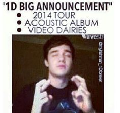 1D BIG ANNOUNCEMENT TOMORROW.. PLEASEEEEEE. << THE ANNOUNCEMENT IS A 2014 STADIUM TOUR!!! AHHHHH!! << wait. They haven't even finished this tour and are already planning another one? Wow! I hope they get a big break first!!