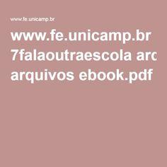 www.fe.unicamp.br 7falaoutraescola arquivos ebook.pdf