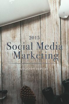 What Visual Marketers Need To Know About The 2015 Social Media Marketing Industry Report