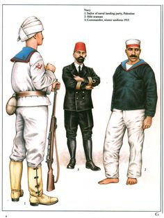 Ottoman Navy 1914-18:  1: Sailor of naval landing party, Palestine;  2: Able seaman;  3: Commander, winter uniform 1915