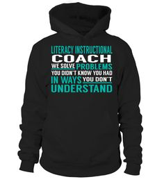 Literacy Instructional Coach We Solve Problems You Dont Understand Job Title T-Shirt #LiteracyInstructionalCoach