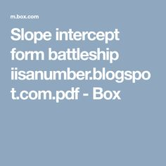 Slope intercept form battleship iisanumber.blogspot.com.pdf - Box