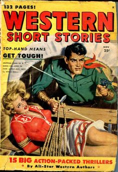 'Western Short Stories, 1949 - Top Hand Means Get Tough!' Fantastic Glossy Art Print Taken From A Vintage Western Comic / Magazine Cover Comics Vintage, Adventure Magazine, Pulp Fiction Book, Western Comics, Pulp Magazine, Magazine Covers, Le Far West, Pulp Art, Comic Book Covers