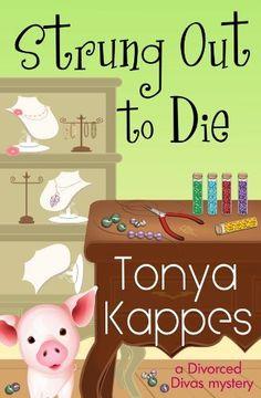Strung Out To Die (A Divorced Diva Mystery) by Tonya Kappes, http://www.amazon.com/gp/product/B00ARPYPNQ/ref=cm_sw_r_pi_alp_x3B1qb1QF5RKB