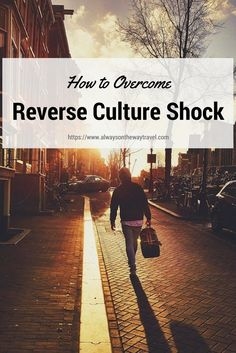 Moving home after traveling abroad is not easy. Many experience reverse culture shock, which is believed to be worse than the original culture shock. Here are some useful tips on how to overcome reverse culture shock.