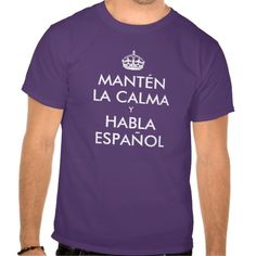 Keep Calm and Speak Spanish T Shirt, Hoodie Sweatshirt