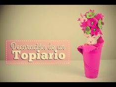 DECORANDO UN TOPIARIO// DECORATING A TOPIARY - YouTube