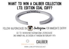 Follow @Jewelry for a Cause on Instagram and be immediately entered to win a Caliber Collection Ltd. Edition Coal Cuff! Follow before February 14th.