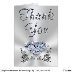 Elegant Diamond Birthday Thank You Notes Cards representing your 60th Birthday Thank You Cards and 75th Birthday. CLICK: http://www.zazzle.com/gorgeous_diamond_anniversary_thank_you_notes_cards-137890242264711472  Perfect for 60th Anniversary Thank You Notes as well. Call Linda to create matching 60th birthday party supplies, 60th Anniversary Party ideas and gifts: We can personalize it too on the Front or Inside of these anniversary or 60th birthday thank you cards. 239-949-9090