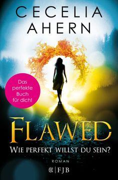 Cecelia Ahern - Flawed. Wie perfekt willst du sein