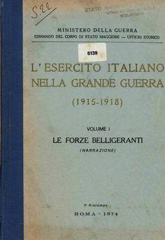 L'ESERCITO ITALIANO NELLA GRANDE GUERRA VOL 1  LE FORZE BELLIGERANTI (NARRAZIONE)  Uff. Storico codice 6139