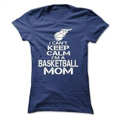 I CANT KEEP CALM, IM A BASKETBALL MOM - #hoodies for women #womens hoodie. PURCHASE NOW => https://www.sunfrog.com/Sports/I-CANT-KEEP-CALM-IM-A-BASKETBALL-MOM-18449392-Ladies.html?id=60505