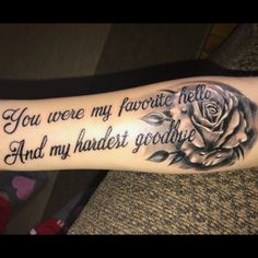 "2017 trend Tattoo Quotes - ""You were my favorite hello, and my hardest goodbye. 2017 trend Tattoo Quotes - ""You were my favorite hello, and my hardest goodbye"""