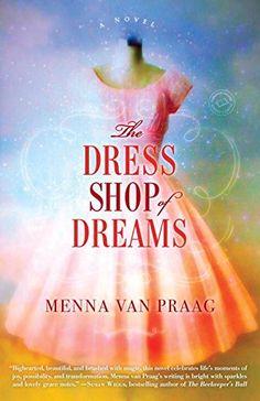 Winter Book Club pick #4: The Dress Shop of Dreams by Menna Van Praag