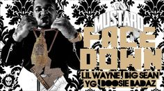DJ Mustard - Face Down (feat. Lil Wayne, Big Sean, YG & Boosie BadAzz)