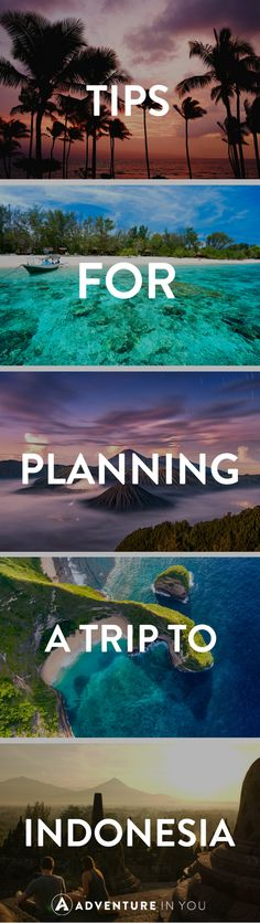 Indonesia Travel | Planning a trip to Indonesia? Here are a few tips to help you plan your route and what you can't miss out on doing.