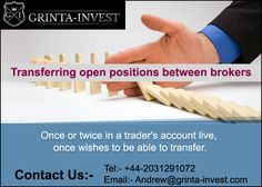 #‎Transferring‬ open ‪#‎positions‬ between ‪#‎brokers‬ http://www.grinta-invest.com/ ‪#‎Email‬:- Andrew@grinta-invest.com