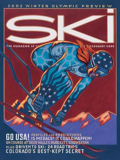 This Salt Lake Olympic February 2002 cover is a staff favorite. S Ki Photo, Ski Card, Skiing Quotes, Ski Magazine, Ski Wedding, Youth Olympic Games, Ski Accessories, Vintage Ski Posters, Go Usa