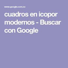 cuadros en icopor modernos - Buscar con Google