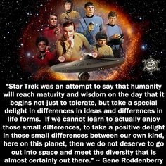"""""""How can anyone actually think that Gene Roddenberry didn't mean for to be political? Did they watch the show? New Star Trek Movie, Star Trek Tv, Diversity Quotes, Star Trek Quotes, Humanity Quotes, Star Trek Characters, Star Trek Universe, Father Quotes, Life Form"""