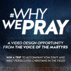 VOM's will give you a chance to use your video skills to call the American Church into fellowship with our persecuted brothers and sisters through prayer. Persecuted Church, Video Contest, Win A Trip, Pray For Us, Persecution, Inspirational Videos, Helping Others, Christianity, The Voice