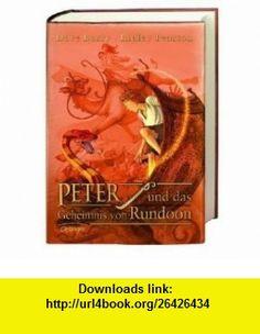 Peter und das Geheimnis von Rundoon (9783789131738) Ridley Pearson , ISBN-10: 3789131733  , ISBN-13: 978-3789131738 ,  , tutorials , pdf , ebook , torrent , downloads , rapidshare , filesonic , hotfile , megaupload , fileserve