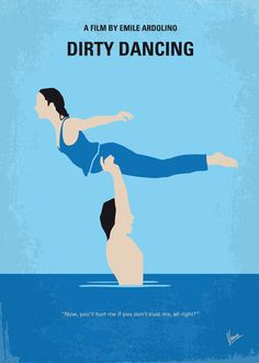 Dirty Dancing (1987) - Minimal Movie Poster by Chungkong great story of innocent young girls first love, and a life changing summer.