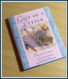 """Review of the book """"Gift of a Letter"""" by Alexandra Stoddard."""
