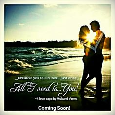 All I Need is...You!