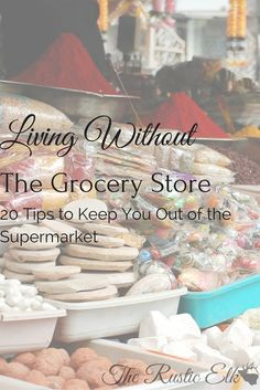 Living Without The Grocery Store - TFK - haha, fo when I go off the grid :)