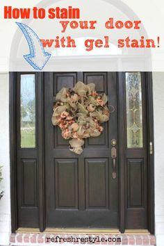 Easy DIY for using Gel Stain to stain your wood door! #diy #frontdoor