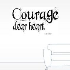 Courage dear Heart (C.S. Lewis) wall decal.