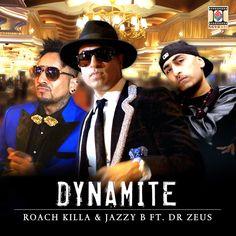 Free Download Dynamite Dr Zeus , Roach Killa , Jazzy B Mp3 Songs Dynamite Full Albums, Dj Single Track Dynamite  Music, Dr Zeus , Roach Killa , Jazzy B Collection mypunjab.info