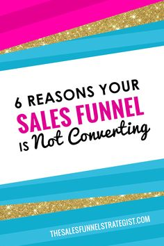 6 Reasons Your Sales Funnel in Not Converting