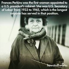 FDR's first administration began on March 4 1933 with the very first woman in the Cabinet: Labor Secretary Frances Perkins. She was an economist and a social worker and she's considered to be the woman behind the New Deal. Great Women, Amazing Women, Frances Perkins, Professor, Women In History, Ancient History, Famous Women, Iconic Women, Badass Women